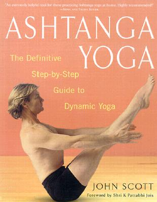 Ashtanga Yoga By Scott, John/ Jois, Shri K. Pattabhi (FRW)