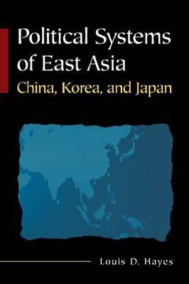 Political Systems of East Asia By Hayes, Louis D.