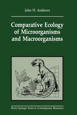 Comparative Ecology of Microorganisms and Macroorganisms (Softcover Repri Edition)